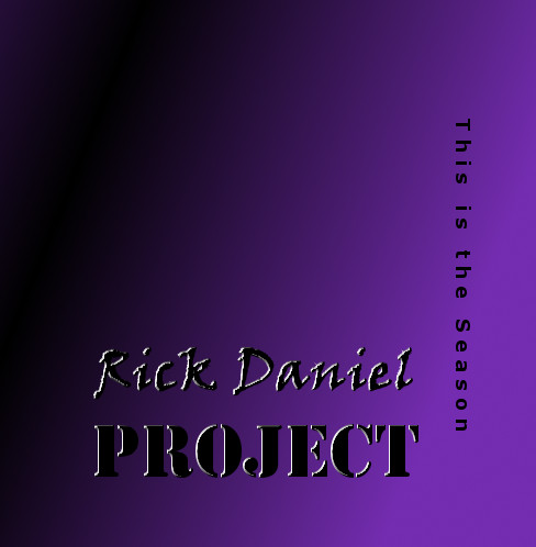 Rick Daniel Project - This Is The Season